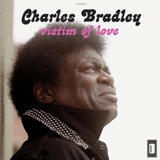 Charles Bradley - Victim Of Love; Daptone Records