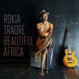 "Rokia Traor� ""Beautiful Africa""; Out Here/ Indigo"