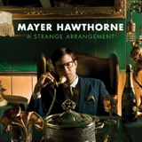 Mayer Hawthorne - A strange Arrangement; Rechte: Stones Throw Records