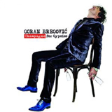 Spertunes: Goran Bregovic - Champagne for Gypsies; Universal
