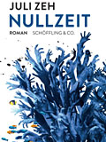 Juli Zeh: Nullzeit, Buchcover; Schffling & Co.
