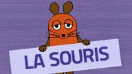 Text: la souris. Bild: Die Maus hält ein Schild hoch; Rechte: WDR