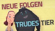 Text: Neue Folgen. Trudes Tier. Bild: Trude und ihr Tier lächeln sich an.; Rechte: WDR